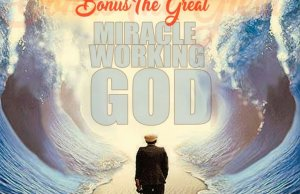 Miracle Working God By Bonus The GREAT