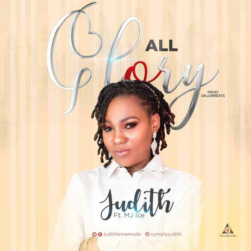 Judith – All Glory Ft. MJ @JudithEmamode