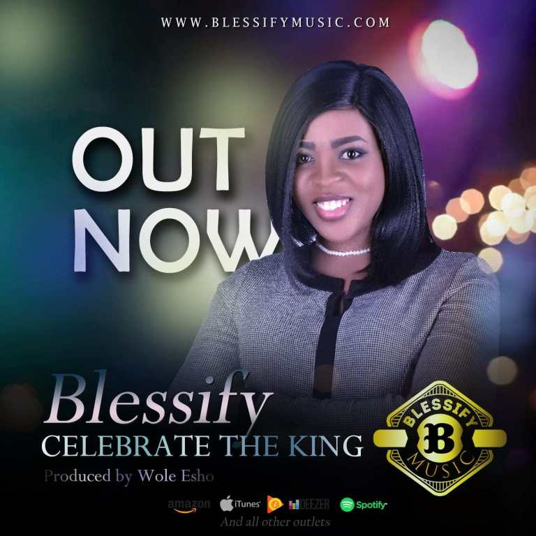 Blessify – Celebrate the King @Blessify03