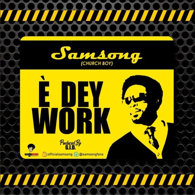 Download Mp3: Samsong – E Dey Work @samsongfans