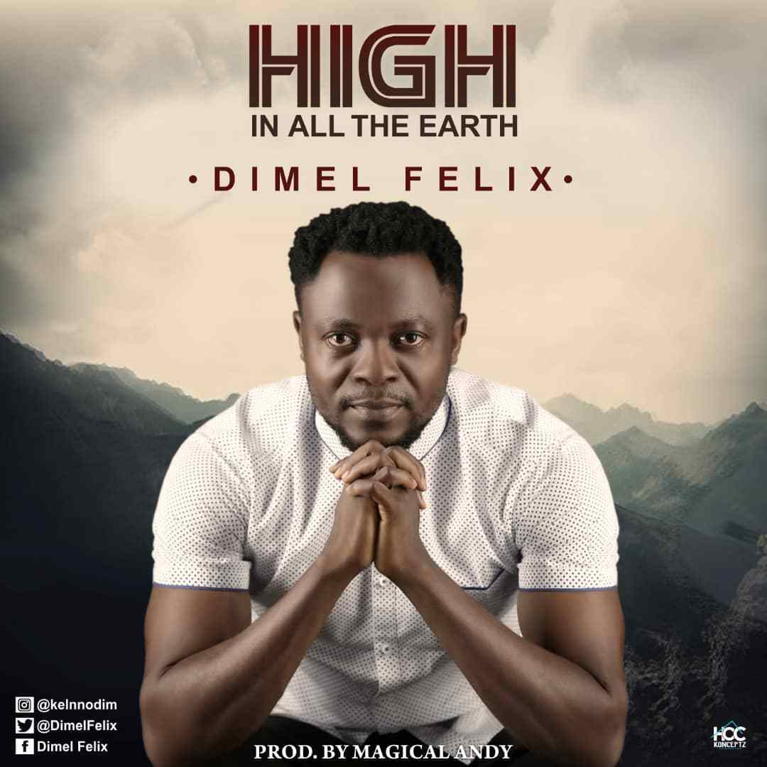 Dimel Felix – High On Earth @DimelFelix