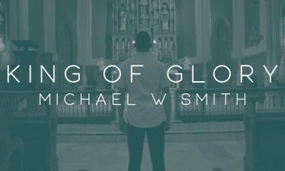 King of Glory ByMichael W. Smith