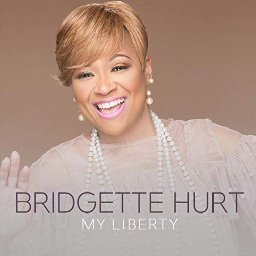 "Bridgette Hurt – ""My Liberty"""