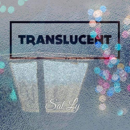 VIDEO: Sal Ly – Translucent @yogirlSalxLy