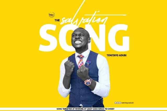 Download The Salvation Song By Temitayo Adubi @Temitayoadubi