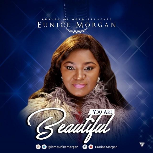 Eunice Morgan – You Are Beautiful @iameunicemorgan