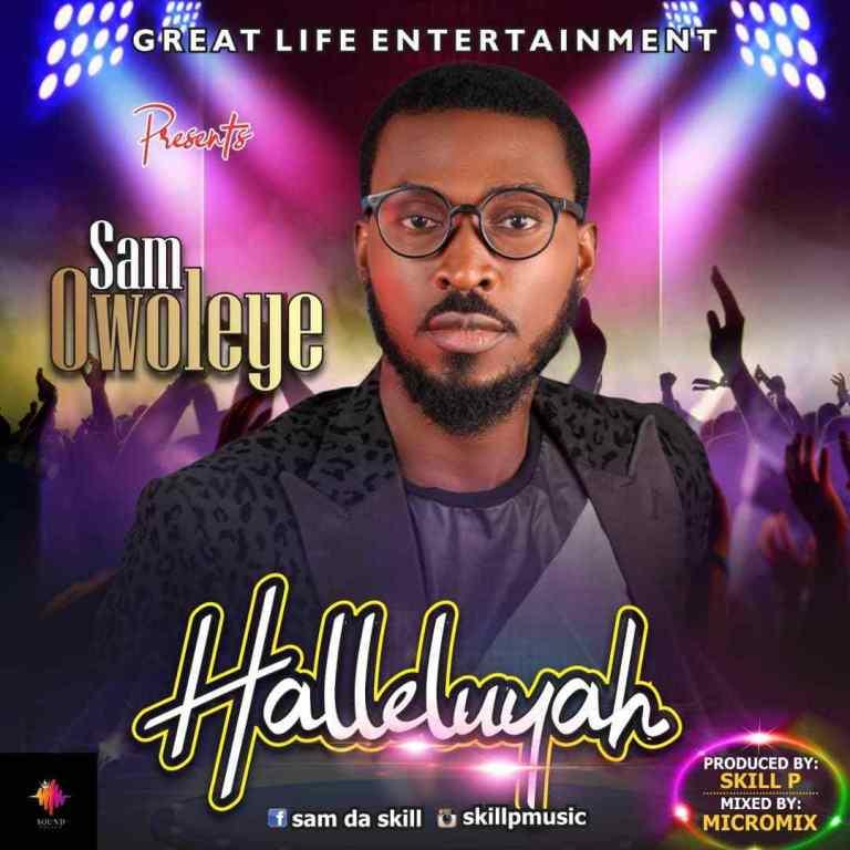 Sam Owoleye – Halleluyah