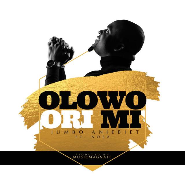Olowo Ori Mi – Jumbo Aniebet ft. Nosa @jumboane