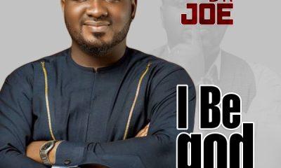 I Be god By Dr Joe