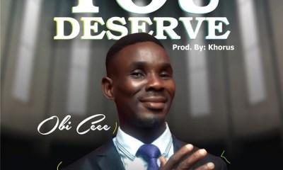 You Deserve - Obi Cee