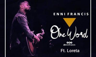 Enni Francis Ft. Loreta – One Word