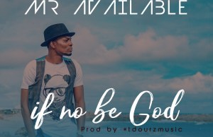 Mr Available - If No Be God