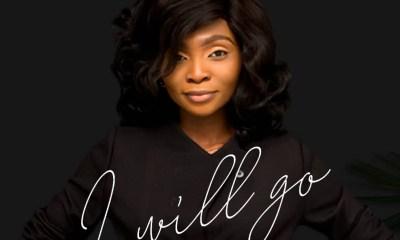 """Music: Adeola Oyolola - """"I Will Go"""""""