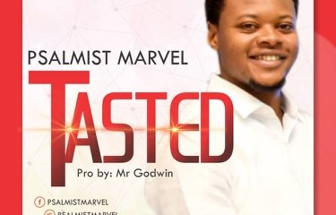 MUSIC: Tasted By Psalmist Marvel