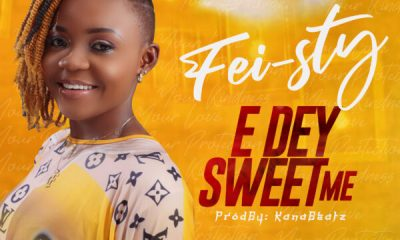 Fei-sty - E Dey Sweet Me