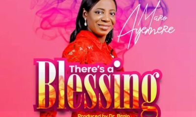 Maro Ayemere - There's a Blessing