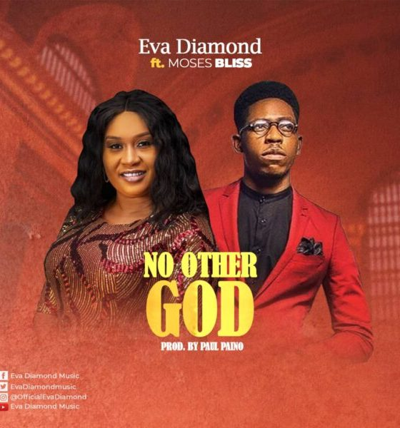 NO OTHER GOD - Eva Diamond feat Moses Bliss