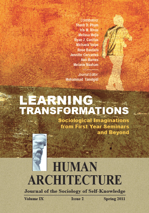 Learning Transformations: Applied Sociological Imaginations from First Year Seminars and Beyond [Human Architecture: Journal of the Sociology of Self-Knowledge, IX, 2, 2011]