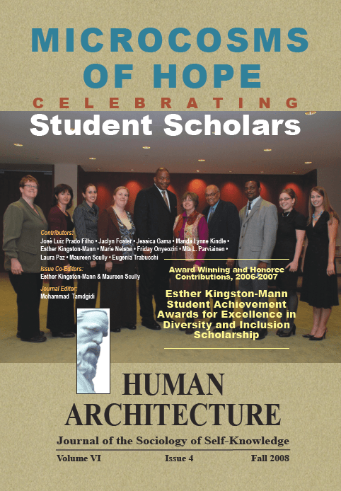 Microcosms of Hope: Celebrating Student Scholars [Human Architecture: Journal of the Sociology of Self-Knowledge, VI, 4, 2008]