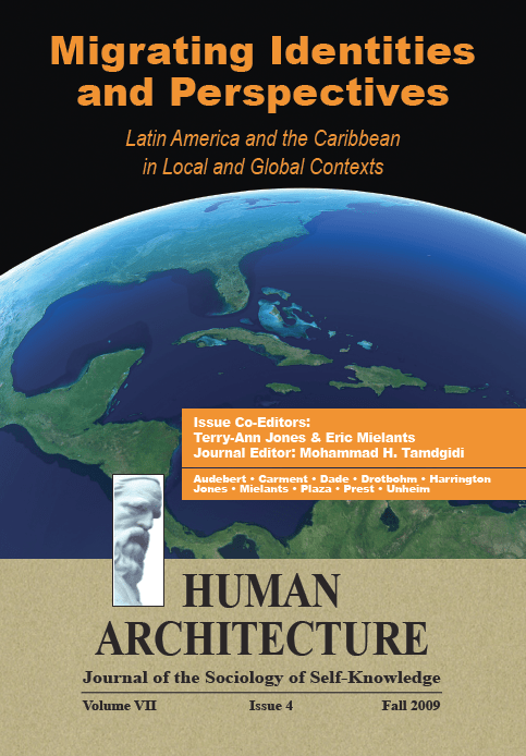 Migrating Identities and Perspectives: Latin America and the Caribbean in Local and Global Contexts [Human Architecture: Journal of the Sociology of Self-Knowledge, VII, 4, 2009]