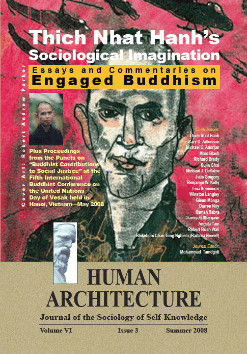 Thich Nhat Hanh's Sociological Imagination: Essays and Commentaries on Engaged Buddhism [Human Architecture: Journal of the Sociology of Self-Knowledge, VI, 3, 2008]