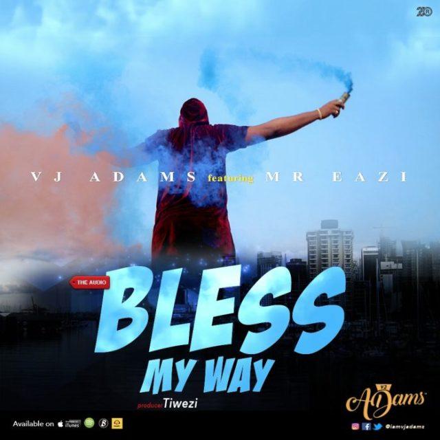 VJ Adams ft. Mr. Eazi – Bless My Way