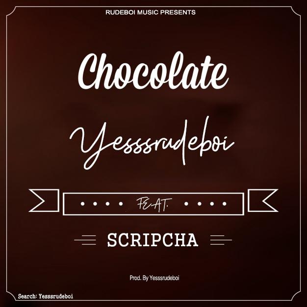 Yesssrudeboi ft. Scripcha – Chocolate