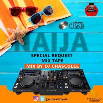 DJ Chascolee - Naija Special Request Mixtape