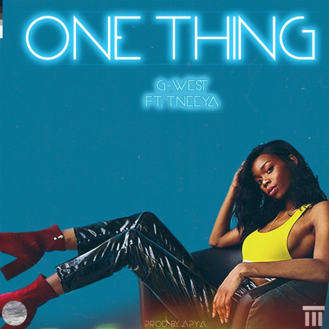 G-West ft. T'Neeya – One Thing