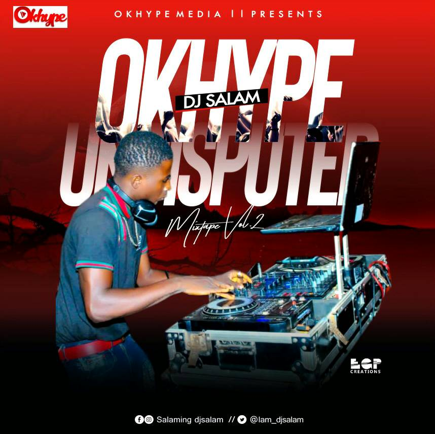 DJ Salam - Okhype Undisputed Mixtape Vol. 2