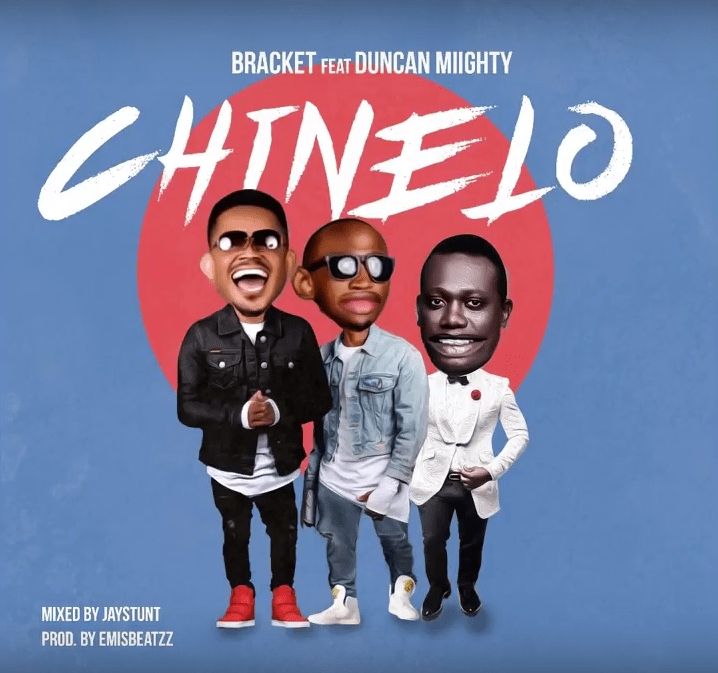 Bracket ft. Duncan Mighty – Chinelo