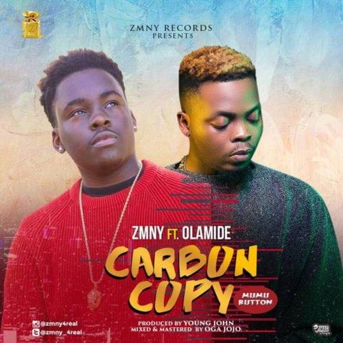 Zmny ft. Olamide – Carbon Copy (Mumu Button)