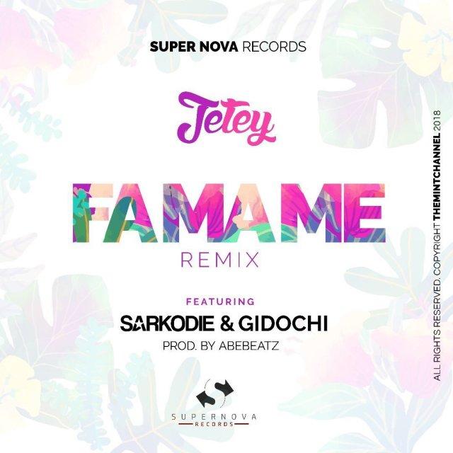 Jetey ft. Gidochi & Sarkodie – Fa Ma Me (Remix)