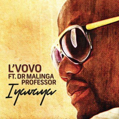 L'Vovo ft. Professor & Dr Malinga – Iyavaya