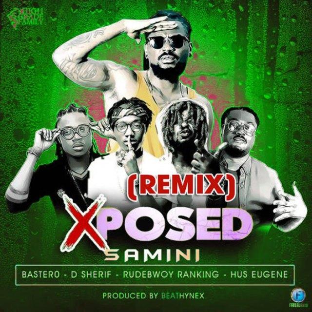 Samini ft. Rudebwoy Ranking, Bastero, D-Sherif & Hus Eugene – Xposed (Remix)