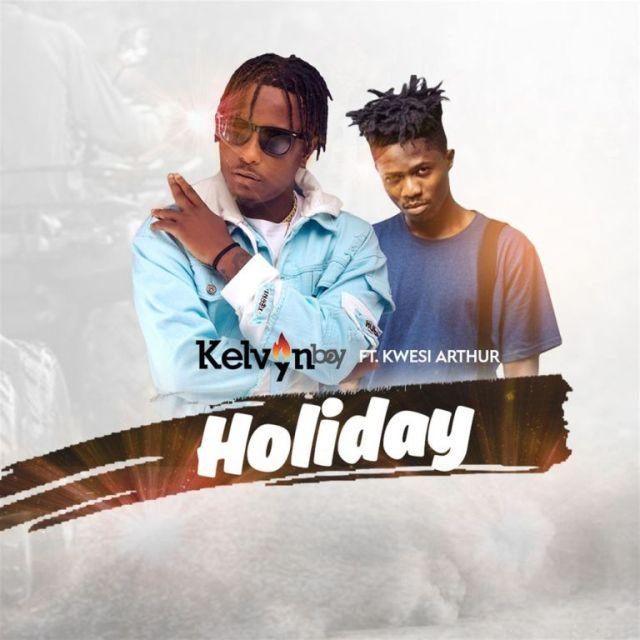 Kelvynboy ft. Kwesi Arthur – Holiday (Prod. by Liquidbeatz)