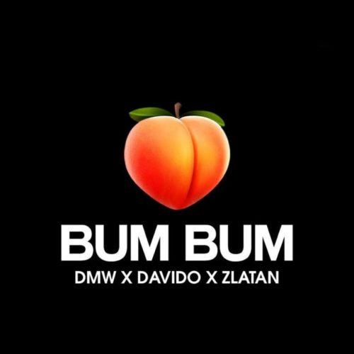 DMW ft. Davido & Zlatan – Bum Bum