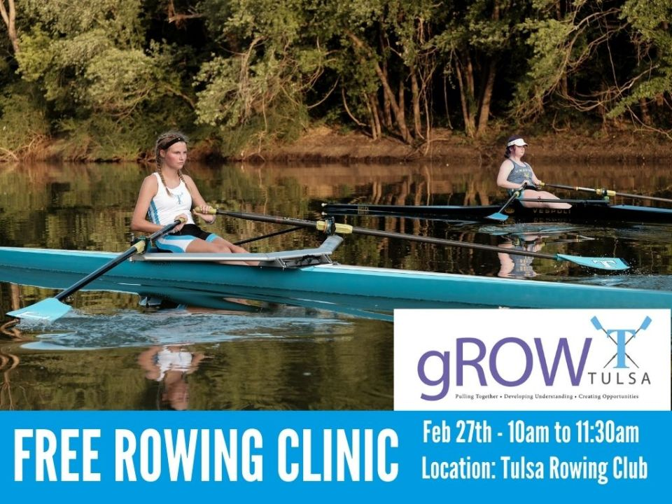 free rowing clinic tulsa youth rowing association feb 27th