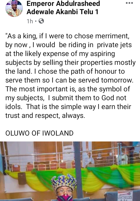 """""""If I were to chose merriment by now I would be riding in private jets at likely expense of my subjects by selling their lands"""" - Oluwo of Iwo"""