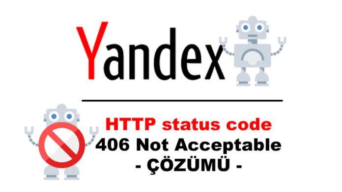 Yandex Bot HTTP status code-406 Not Acceptable