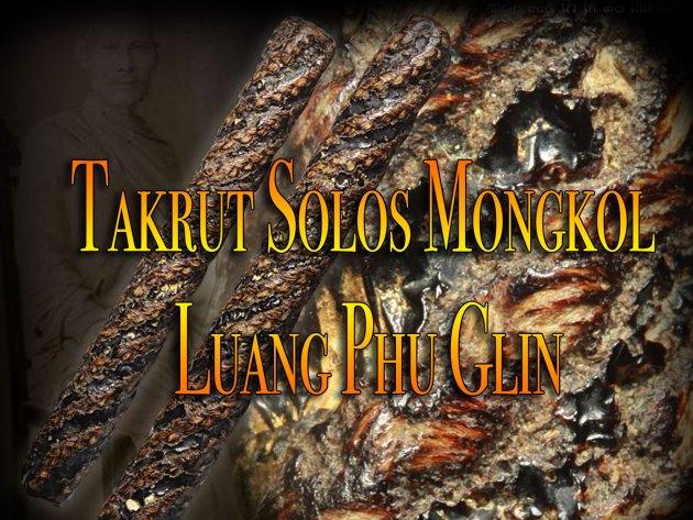 Takrut Solos Mongkol Luang Phu Glin Wat Sapan Sung