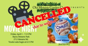 April 2019 Movie Night cancelled | Old Metairie Garden Club