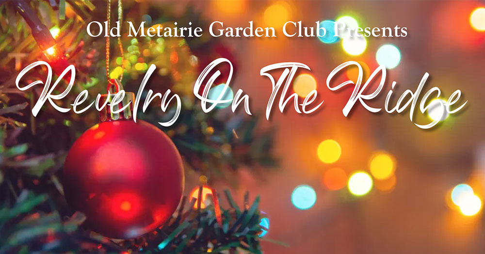 Revelry on the Ridge 2019 | Old Metairie Garden Club