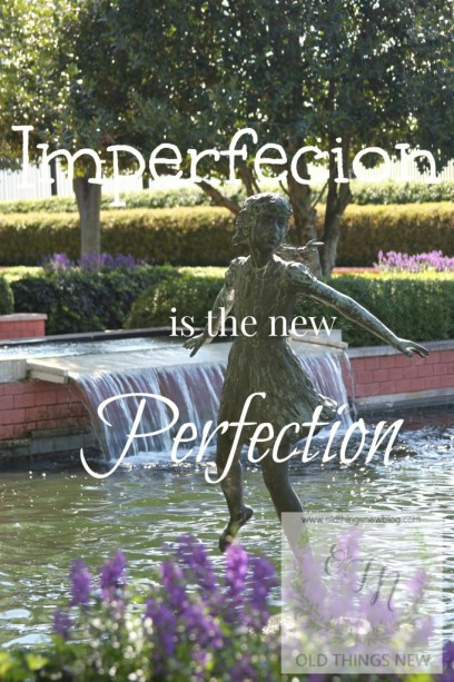 Imperfecion is the new perfection