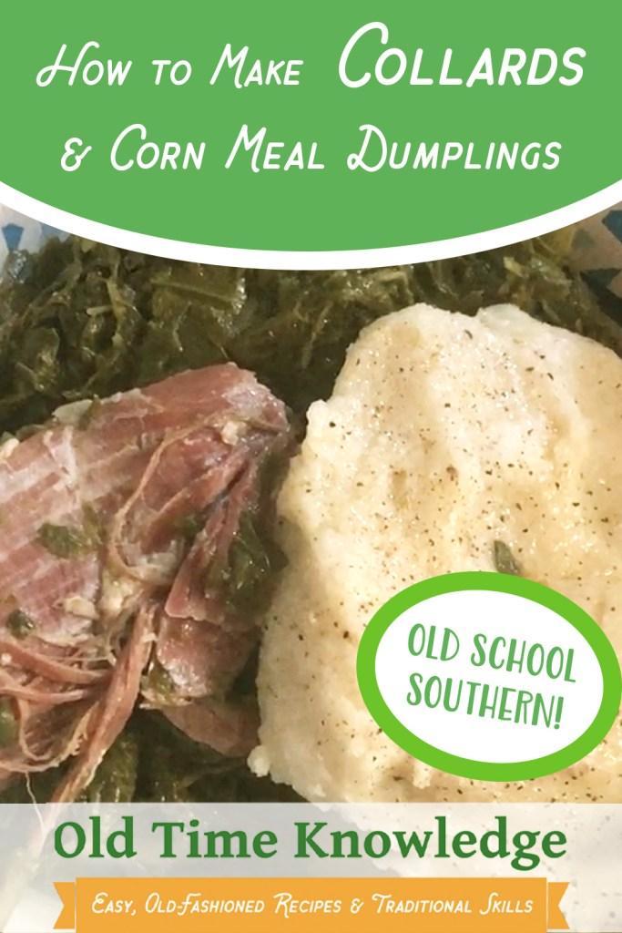 How to Make Collards & Corn Meal Dumplings