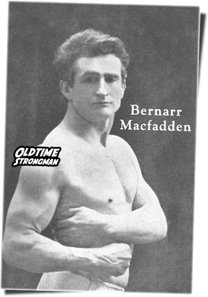 Bernarr Macfadden: The Father of Physical Culture