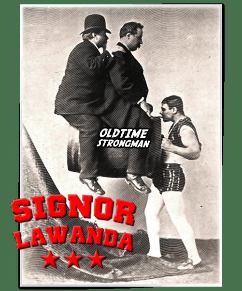 Signor Lawanda - The Iron Jawed Man