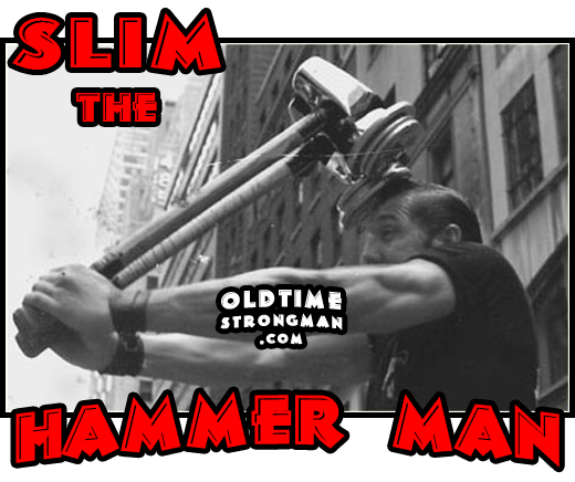Slim The Hammer Man