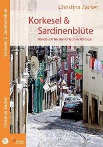 Korksessel & Sardinenblüte - Reisen Portugal -  Buch - Tipp Olimar Reisen