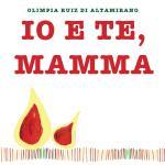 Io e te, mamma. Un libro da completare e regalare. Ideale per la Festa della mamma.